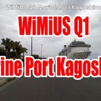 WiMiUS Q1 Marine Port Kagoshima 4K
