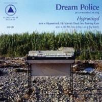 Dream Police/Hypnotized