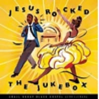 various/'Jesus Rocked the Jukebox: Small Group Black Gospel (1951-1965)