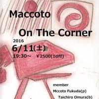 「Maccoto On The Corner」at MOKUBA