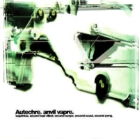 Autechre -Anvil Vapre  1995年作品
