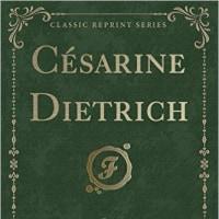 Cesarine Dietrich (Classic Reprint)
