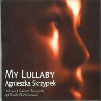 agneiszka skrzypek/ my lullaby