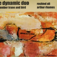 ラシッド・アリ+アーサー・レイムス『The Dynamic Duo / Remembering Trane and Bird』