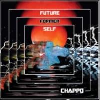 CHAPPO/Future Former Self