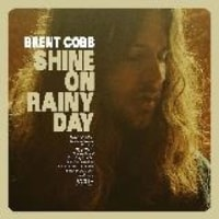 BRENT COBB /SHINE ON RAINY DAY