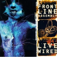 Front Line Assembly -Live Wired disc one 1996年作品