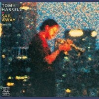 tom harrell/ sail away