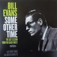 ����Х���Խ���Some Other Time: The Lost Session From The Black Forest  /  Bill Evans