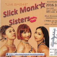 Slick Monk☆Sisters・・・SONIA出番でーす!!