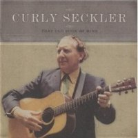 Give Me the Roses While I Live-Curley Seckler