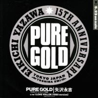 「PURE GOLD」 矢沢永吉