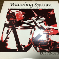 The Dub Syndicate/The Pounding System