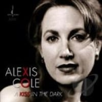 Alexis Cole / A Kiss in the Dark
