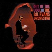 ギル・エヴァンス ''Out of the Cool''