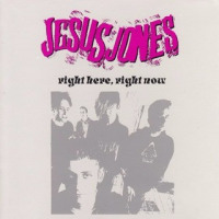 No.186 ジーザス・ジョーンズ/ライト・ヒア、ライト・ナウ (1990)