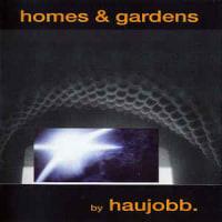 Haujobb -Homes & Gardens  「米日戦争同盟を粉々に粉砕せよ!」
