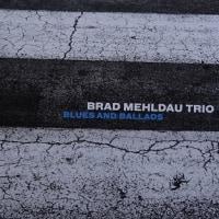 悩んだ末は BLUES AND BALLADS  /  BRAD MEHLDAU