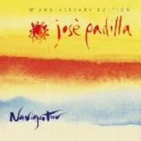 JOSE PADILLA /NAVIGATOR [15TH ANNIVERSARY EDITION]
