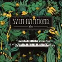 Sven Hammond/Live (10 year anniversary)