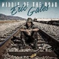 ERIC GALES /MIDDLE OF THE ROAD