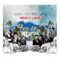 MAN OVERBOARD /HEAVY LOVE