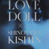 LOVE DOLL × SHINOYAMA KISHIN