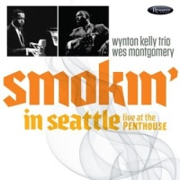 WYNTON KELLY&WES MONTGOMER / Smokin' in Seattle: Live at the Penthouse