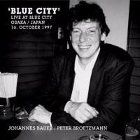 ヨハネス・バウアー+ペーター・ブロッツマン『Blue City』