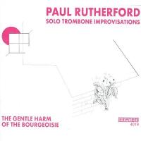 ポール・ラザフォード『Solo Trombone Improvisations』