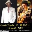今夜です!Curtis Traylor(カーティス・トレイラ)& 畑ひろし ライブ!!