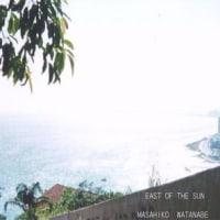 渡辺匡彦 / EAST OF THE SUN