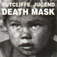 Sutcliffe Jugend -Death Mask ノイズ・パワエレ 1996年作品