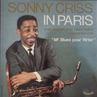 SONNY CRISS / IN PARIS  ・・・・・・ そして ハマリ曲 ' CRY ME A RIVER'を
