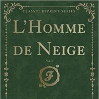 L'Homme de Neige, Vol. 1 (Classic Reprint)