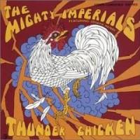 今週の一枚 The Mighty Imperials / Thunder Chicken
