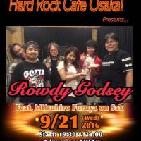 【ライブ情報】9月21日(水)ROWDY GODSEY at Hardrock Cafe Osaka