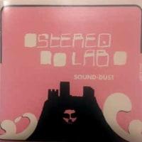 Stereolab -Sound-Dust 「革マル主義のパワーで大幅賃上げを勝ち取ろう!」
