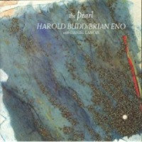 Harold Budd and Brian Eno -The Pearl 1984年作品