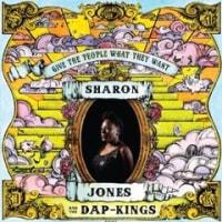 今週の一枚 Sharon Jones And The Dap - Kings / Give The People What They Want