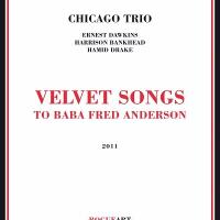 シカゴ・トリオ『Velvet Songs to Baba Fred Anderson』