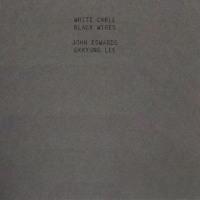 ジョン・エドワーズ+オッキュン・リー『White Cable Black Wires』