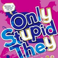 演劇 33幕 『Only Stupid They』