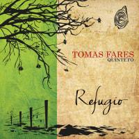 Tomas Fares Quintet  Refgio
