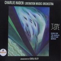 レクイエム TIME/LIFE  CHARLIE  HADEN LIBERATION MUSIC ORCHESTRA