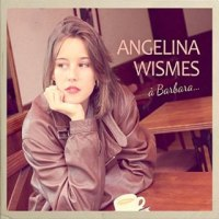 Angelina Wismes chante Barbara