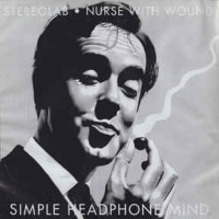 Stereolab & Nurse With Wound -Simple Headphone Mind 1997年