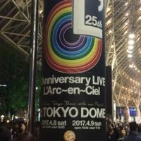 L'Arc〜en〜Ciel 25th L'Anniversary LIVE 2017.4.9 sun TOKYO DOME