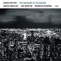 クリス・ポッター『The Dreamer is the Dream』