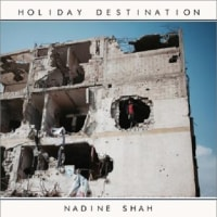 Nadine Shah/Holiday Destination